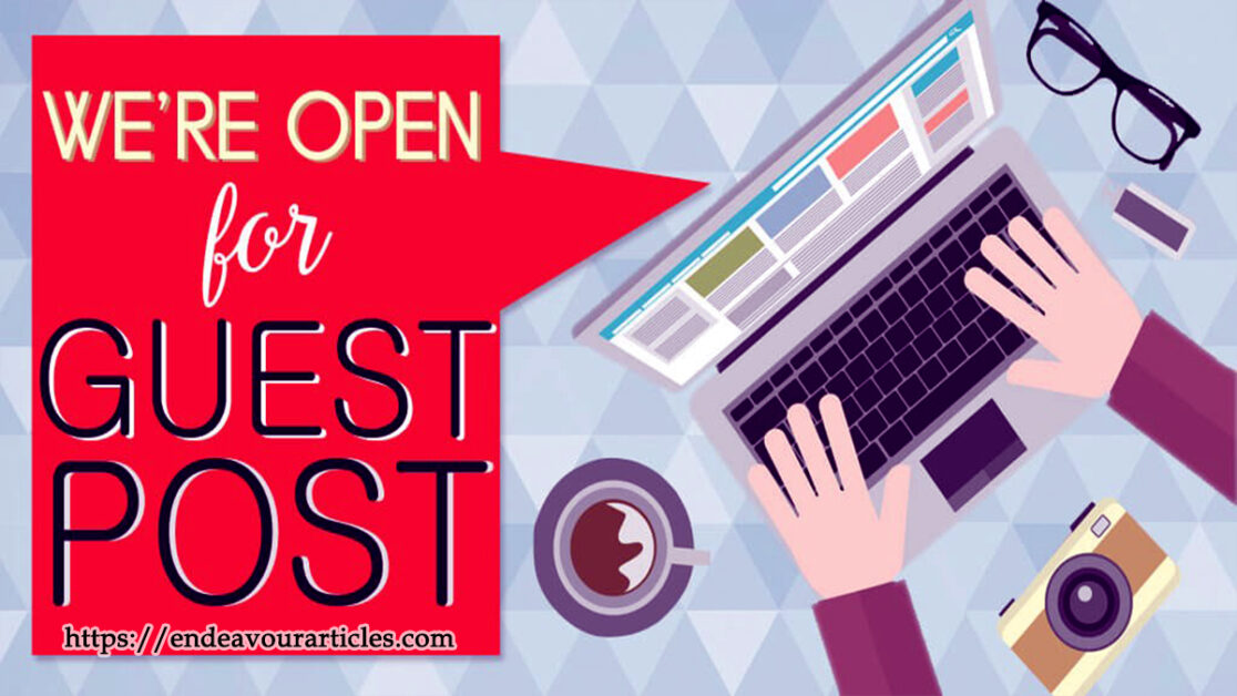 Write for us - Publish Your Guest Post | Endeavour Articles
