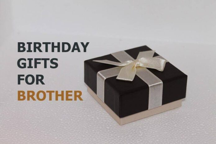 Best Birthday Gift Ideas to Surprise Your Brother